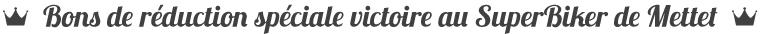 Bons de réduction spéciale victoire GTINO au SuperBiker de Mettet 2018